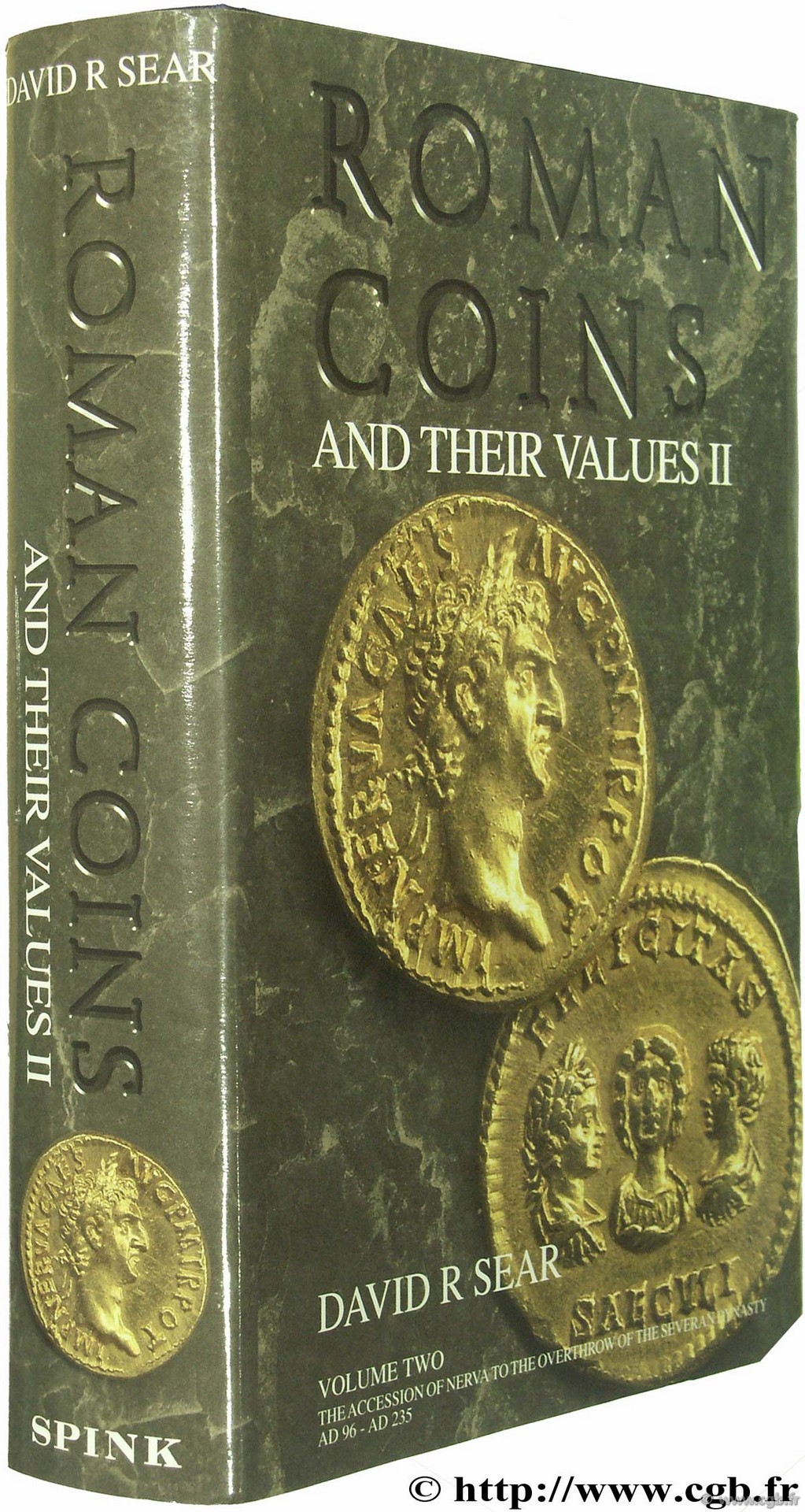Roman coins and their values, The millenium edition, volume two, adoptive emperors to Severans (96 - 235 AD) SEAR D.-R.