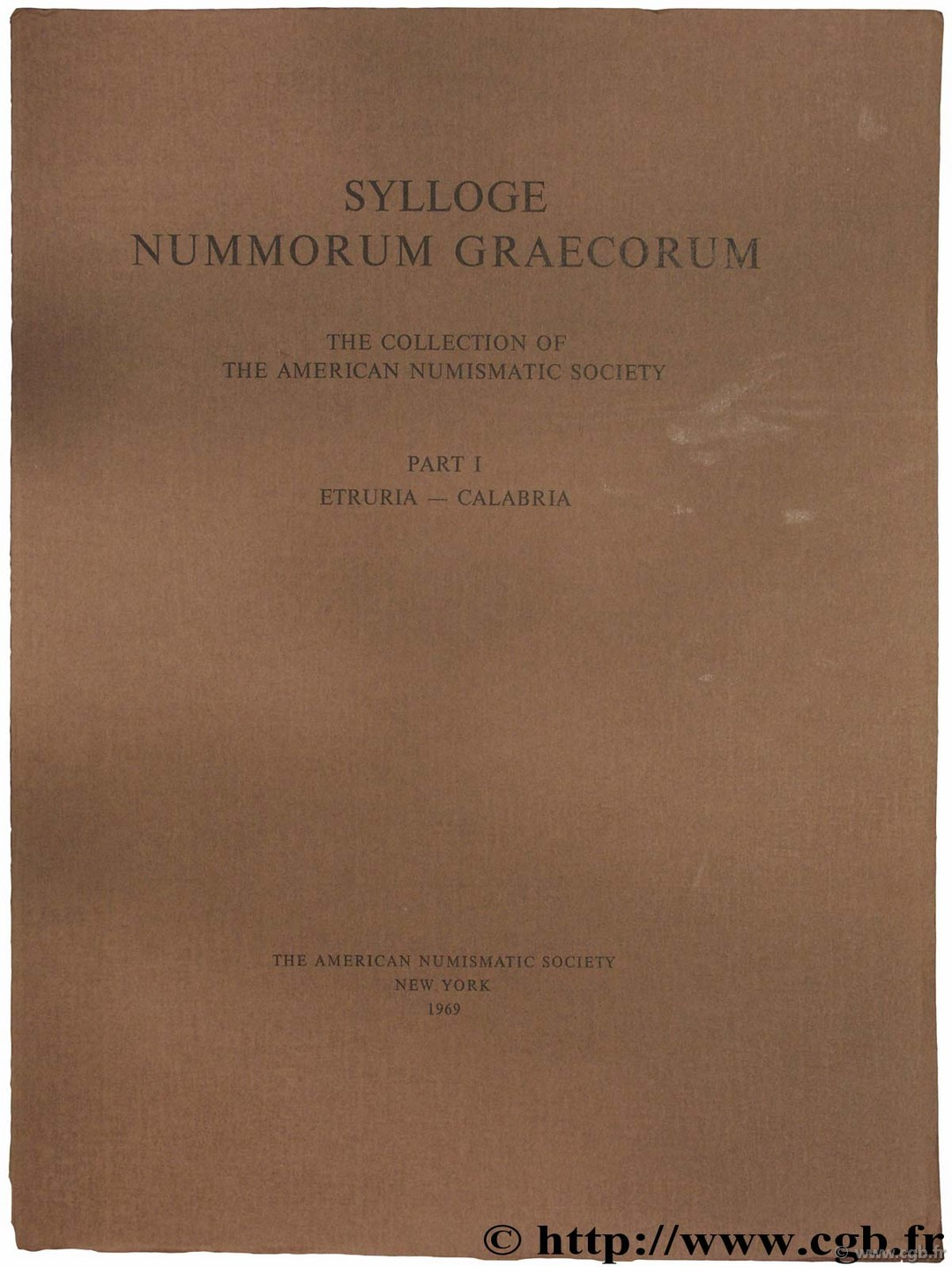 Sylloge Nummorum Graecorum (S.N.G.), The collection of the American Numismatic Society, part I, Etruria-Calabria
