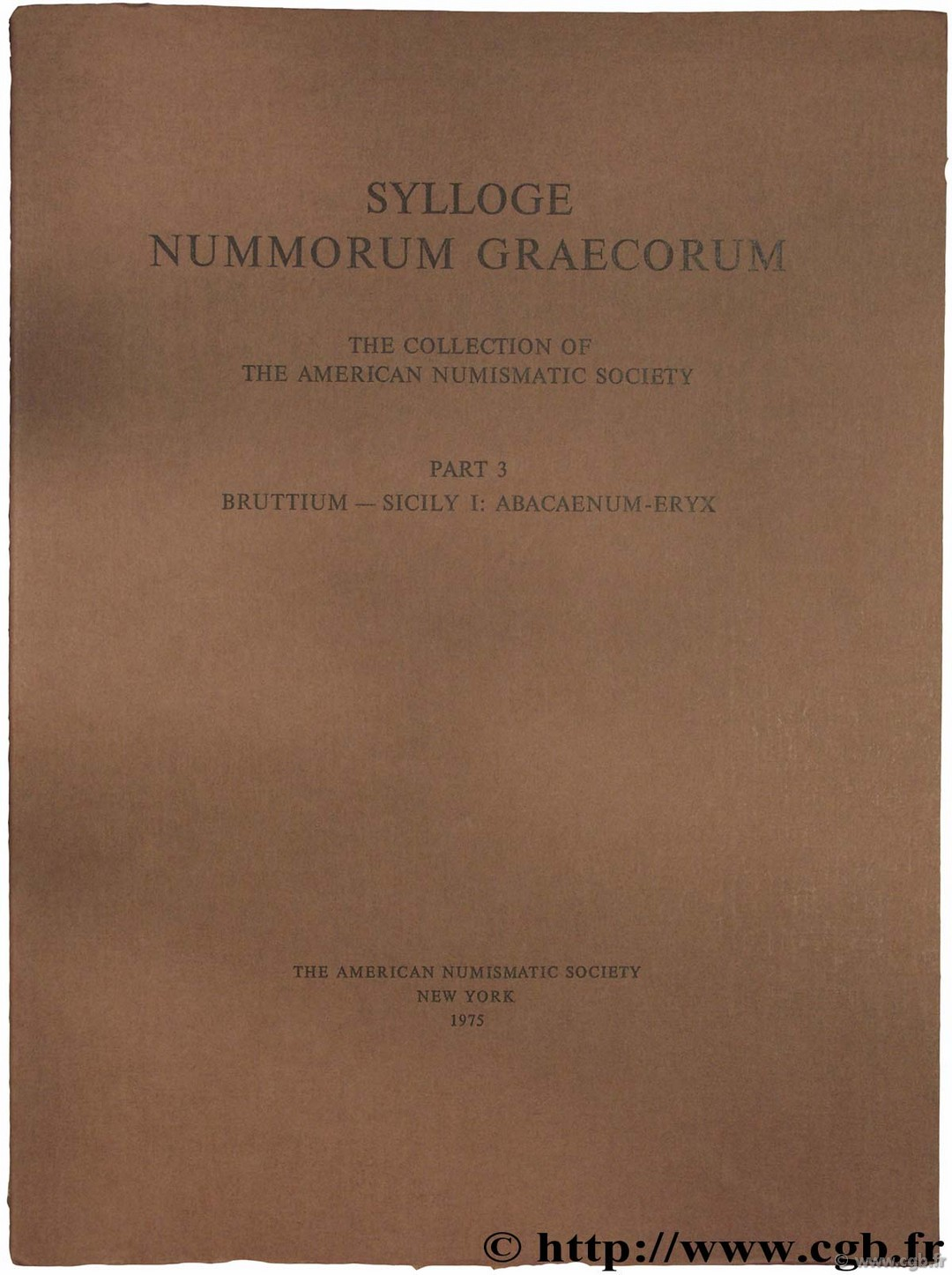 Sylloge Nummorum Graecorum (S.N.G.), The collection of the American Numismatic Society, part III, Bruttium - Sicily I : Abacaenum - Eryx