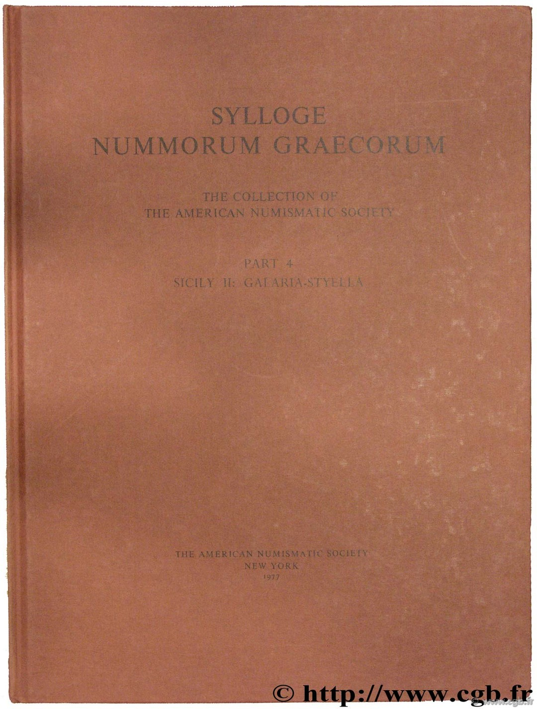 Sylloge Nummorum Graecorum (S.N.G.), The collection of the American Numismatic Society, part IV, Sicily II : Galaria - Styella