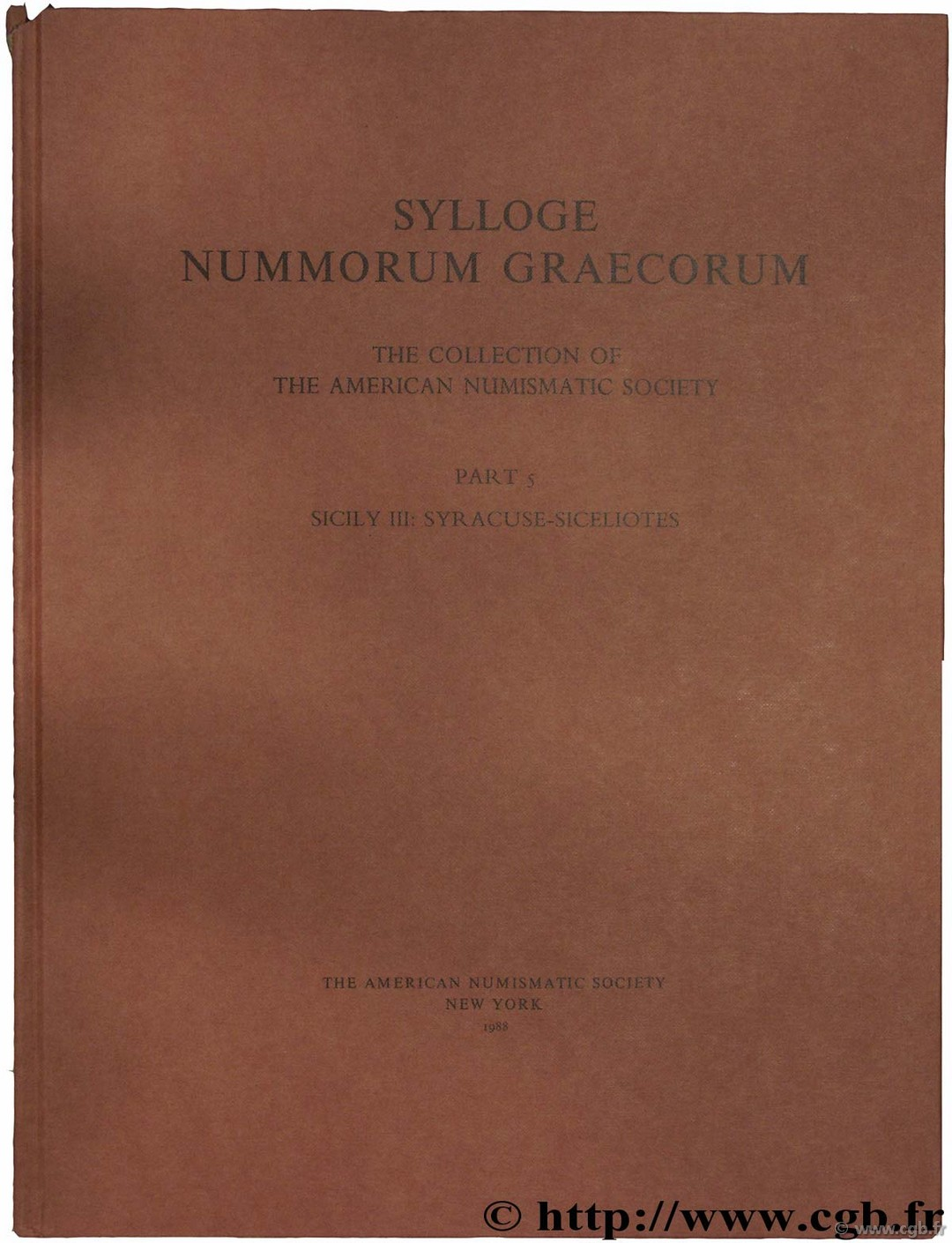 Sylloge Nummorum Graecorum (S.N.G.), The collection of the American Numismatic Society, part 5, Sicily III : Syracuse - Siceliotes