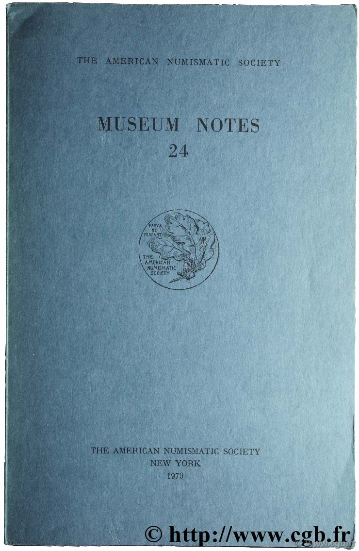 Museum notes 24 - the american numismatic society  Collectif