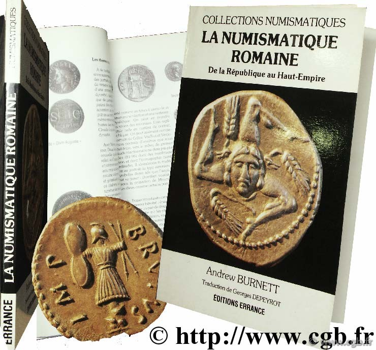 La numismatique romaine : de la République au Haut-Empire BURNETT A., trad. de DEPEYROT G.