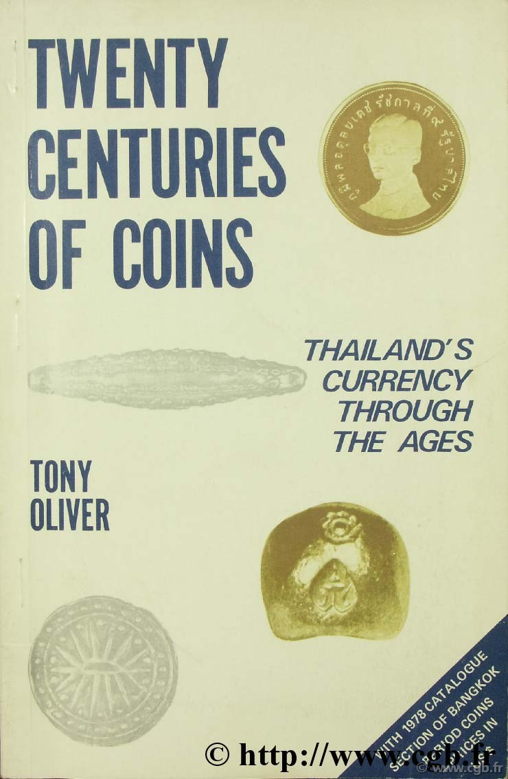 Twenty centuries of coins, Thailand s currency through the ages OLIVER T.