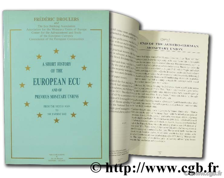 A short history of the European Ecu and of previous monetary unions from the middle ages to the present day DROULERS F.