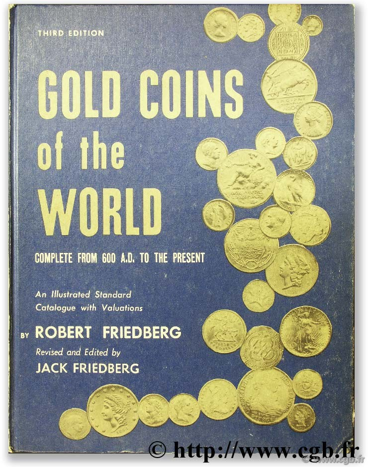 Gold coins of the world, complete from 600 a.d. to the present  FRIEDBERG A.-L., FRIEDBERG I.-S.