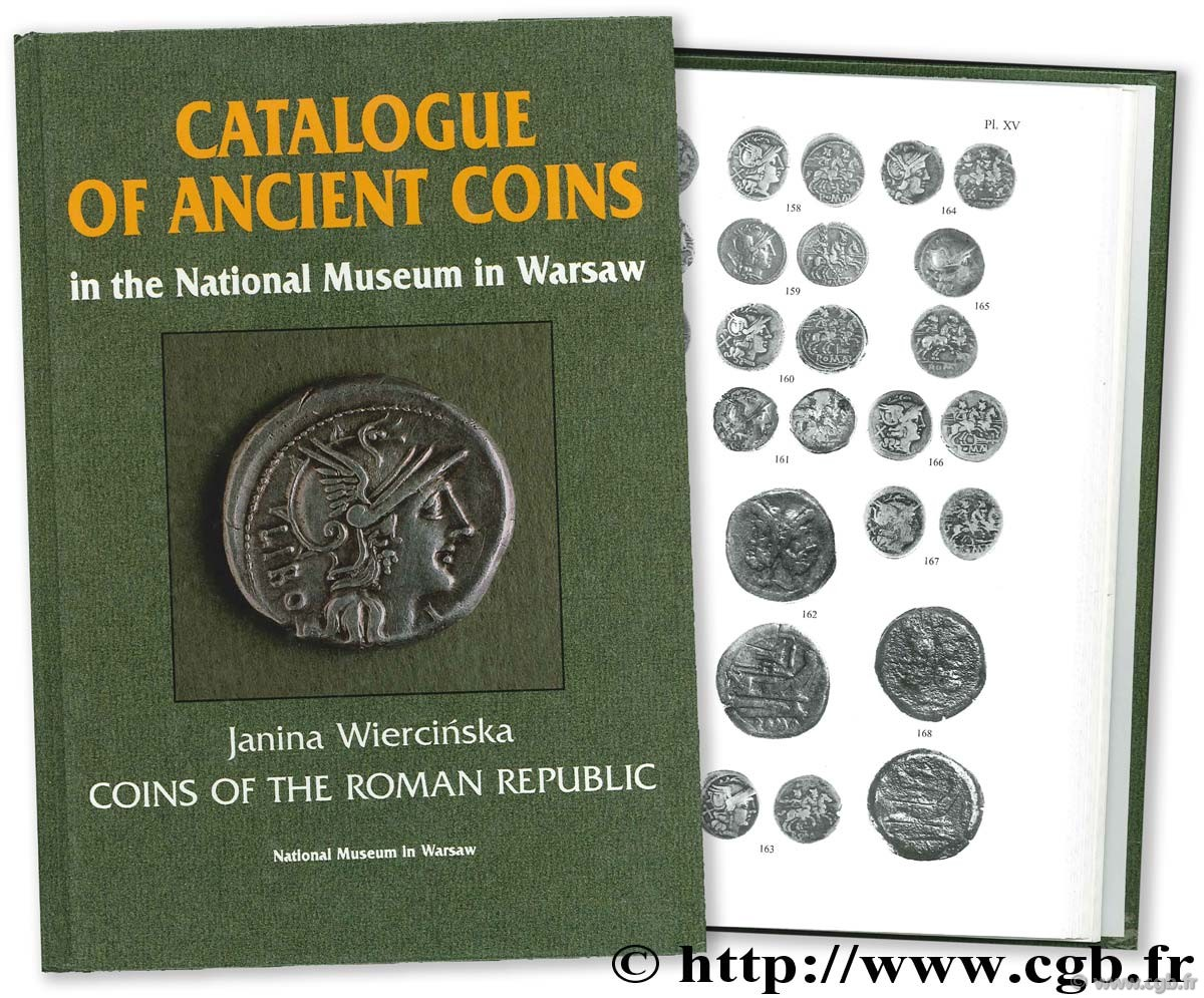 Catalogue of Ancient Coins in the National Museum in Warsaw. Coins of the Roman Republic WIERCINSKA J.