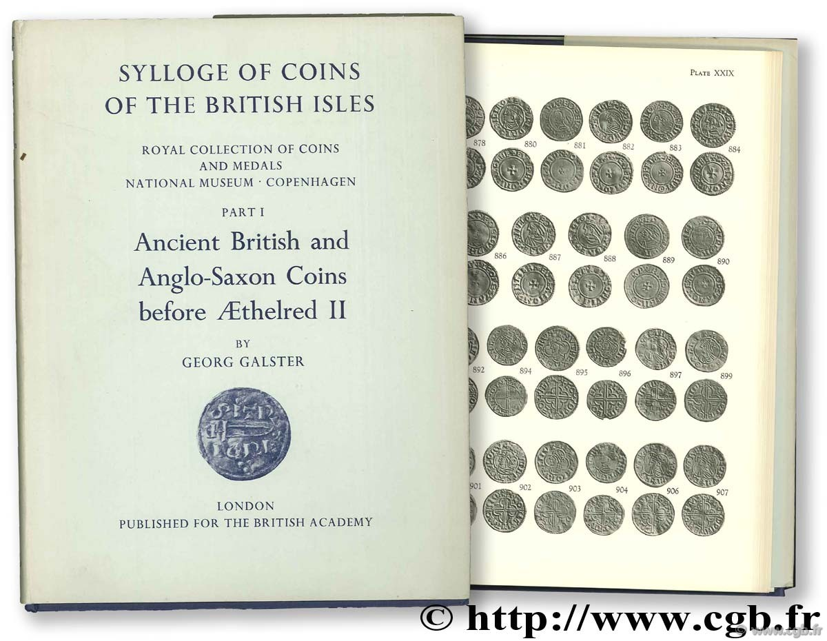 Ancient British and Anglo-Saxon Coins befor Aethelred II - Sylloge of Coins of the British Isles - Royal Collection of Coins and Medals National Museum - Copenhagen - Part I GALSTRER G.