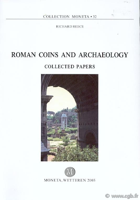 Roman coins and archaeology, Collected papers - MONETA 32 REECE Richard