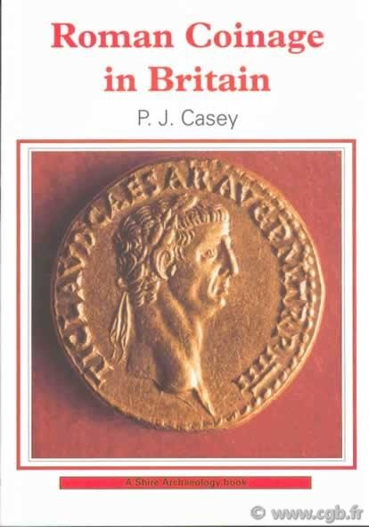 Roman Coinage in Britain CASEY P.J.