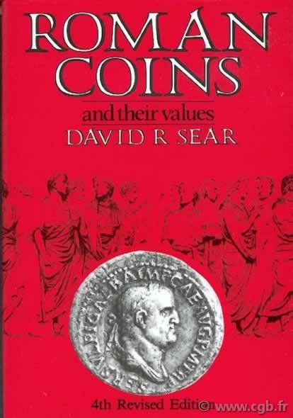Roman coins and their values 4th Revised edition, 2004 (1988) SEAR David R.