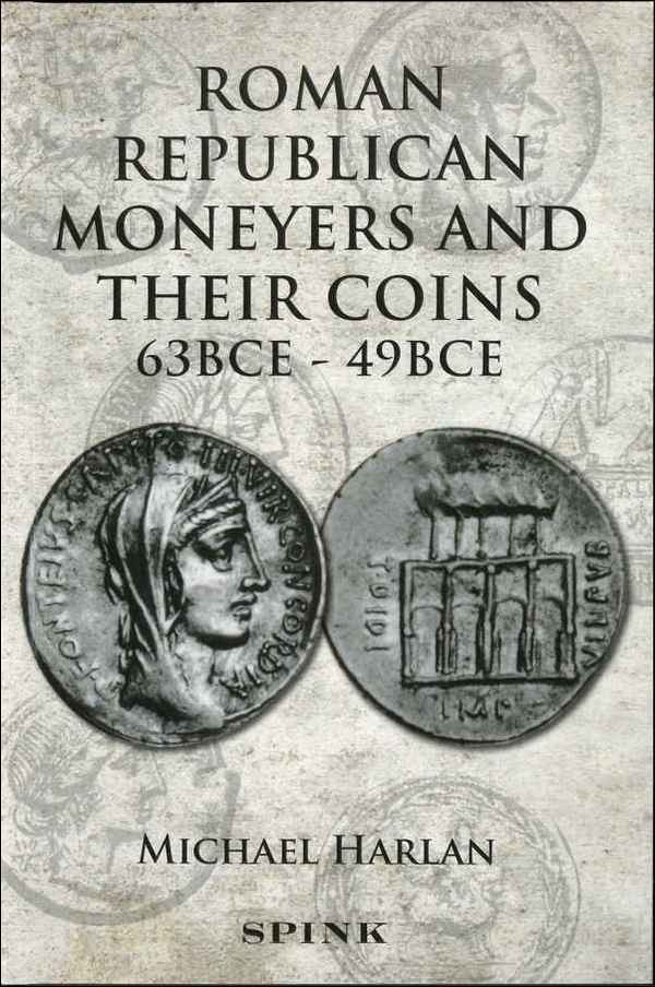 Roman Republican Moneyers and their Coins (63 BC-49 BC) HARLAN Michael