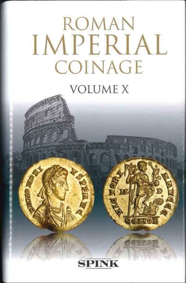 The Roman Imperial Coinage - the standard catalogue of Roman imperial coins, 10, the divided Empire and the fall of the Western parts (395-491) KENT J. P. C.