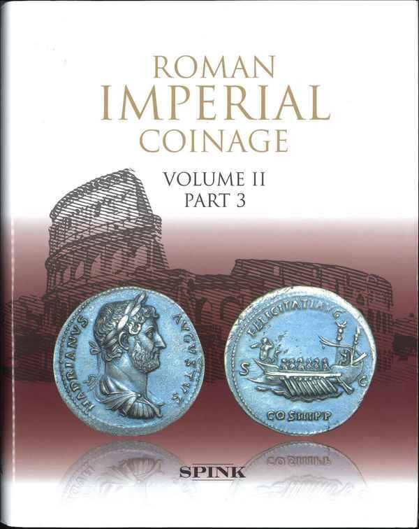 The Roman Imperial Coinage, Volume II - part 3 from AD 117-138 Hadrian ABDY R. A.,MITTAG P. F.