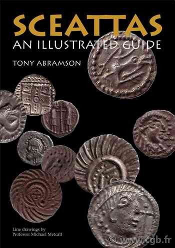 Sceattas - An Illustrated Guide - The Coinage of Early Anglo-Saxon England