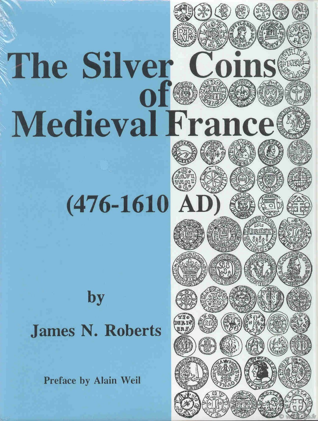 The silver coins of medieval France (476-1610 AD) ROBERTS James N.