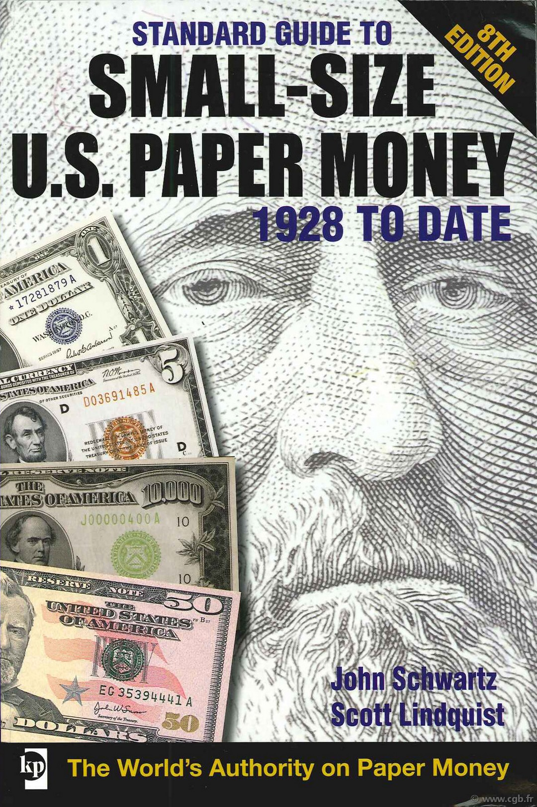 Standard Guide to Small Size U.S. Paper Money : 1928 to Date - 8th edition SCHWARTZ John, LANDQUIST Scott