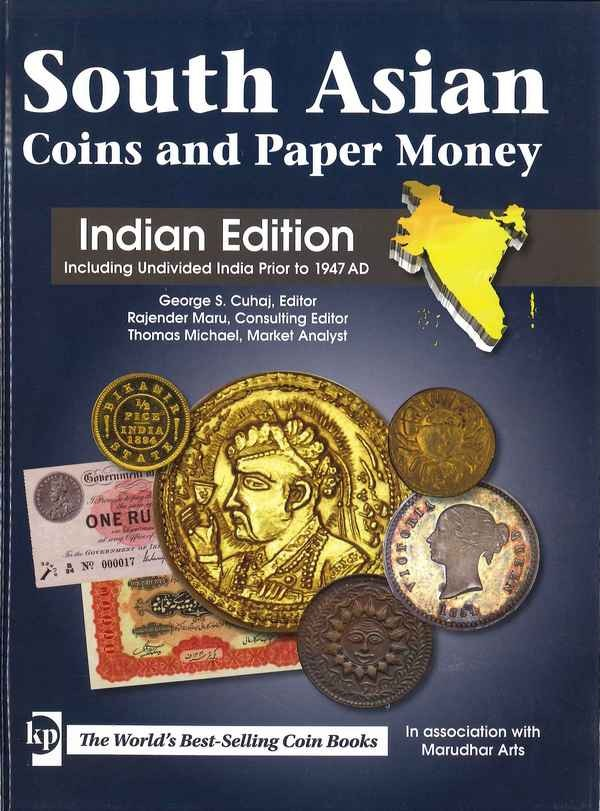 South Asian Coins and Paper Money: Indian Edition Including Undivided India Prior to 1947 AD sous la direction de George S. CUHAJ, Rajender MARU et Thomas MICHAEL