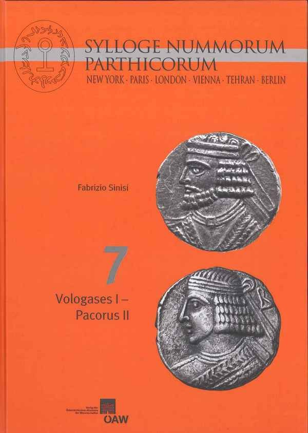 Sylloge Nummorum Parthicorum 7 - New York . Paris . London . Vienna . Tehran . Berlin : Vologases I - Pacorus II SINISI Fabrizio