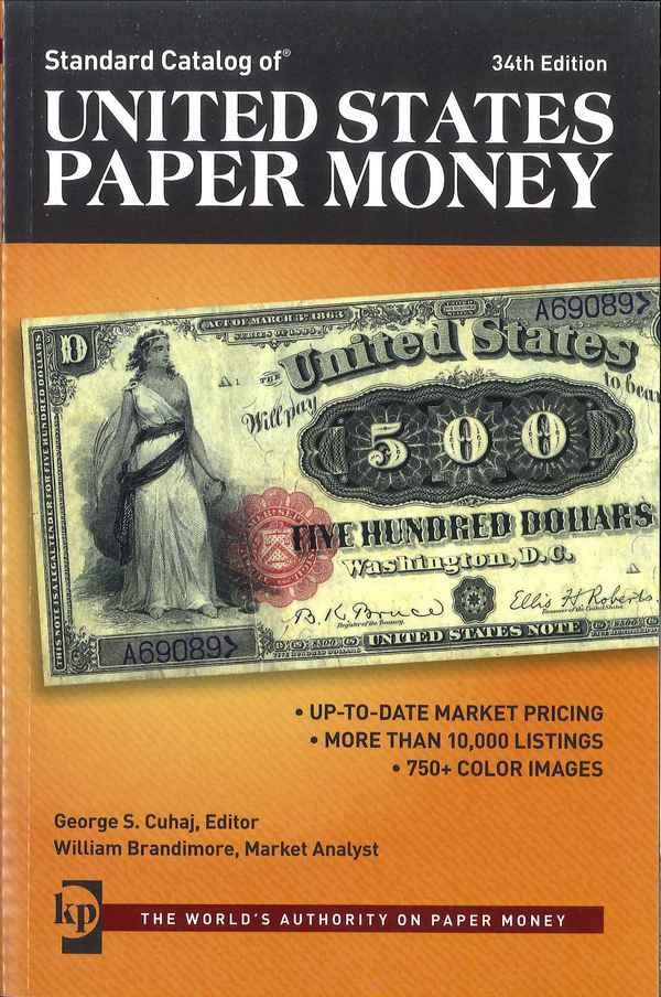 Standard Catalog of United States Paper Money - 34th Edition CUHAJ Georges S., BRANDIMORE William