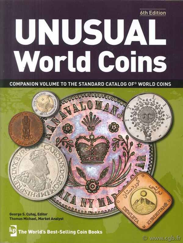 Unusual World Coins - 6th edition : Companion Volume to Standard Catalog of World Coins  Thomas MICHAEL et George CUHAJ