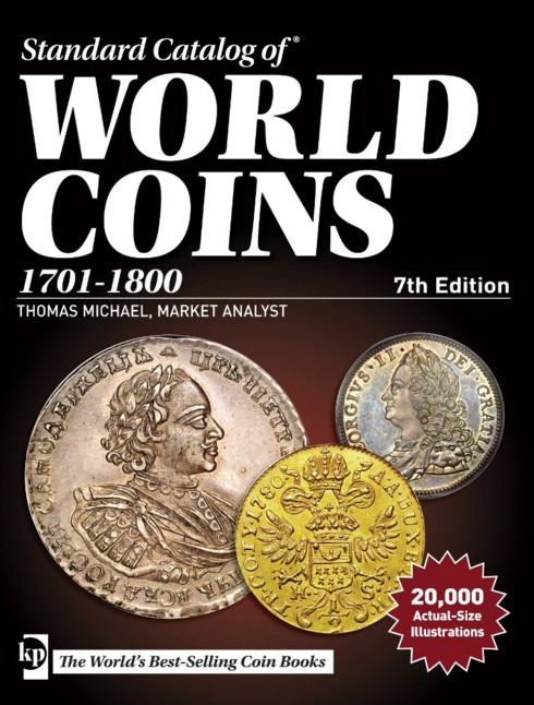 Standard catalog of world coins - 1701-1800 - 7th edition sous la supervision de Maggie JUDKINS et Thomas MICHAEL