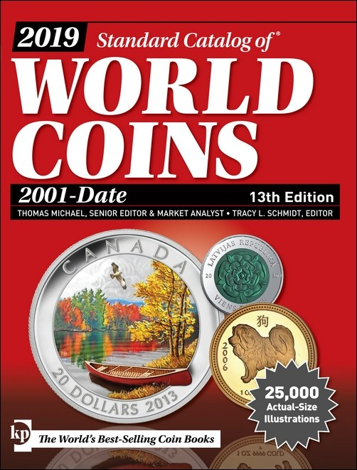2019 Standard Catalog of World Coins - 2001-date - 13th edition sous la supervision de Tracy SCHMIDT et Thomas MICHAEL