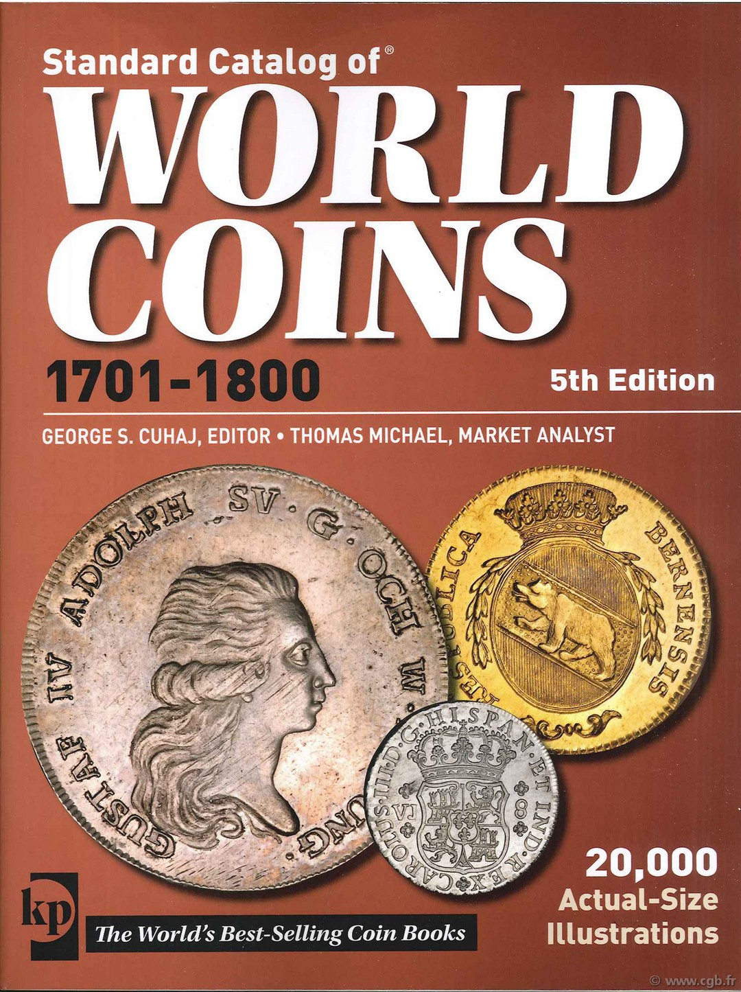 Standard catalog of world coins - 1701-1800 - 5th edition sous la supervision de Colin R. BRUCE II, avec Thomas MICHAEL
