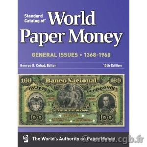World paper money Vol. II general issues, 1368-1960, 13th edition sous la direction de Georges CUHAJ