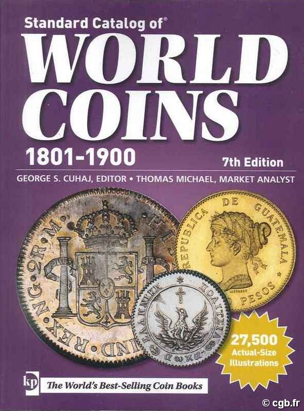 Standard catalog of world coins, 1801-1900, 7th edition KRAUSE Chester L., MISHLER Clifford