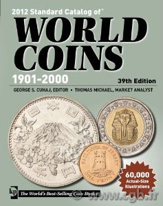 2012 Standard Catalog of World Coins (1901-2000) - 39th edition sous la supervision de Colin R. BRUCE II, avec Thomas MICHAEL