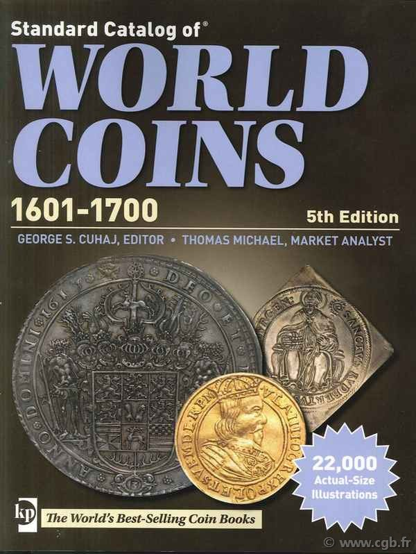 Standard catalog of world coins, 1601-1700, 5th edition Colin R. BRUCE, Thomas MICHAEL