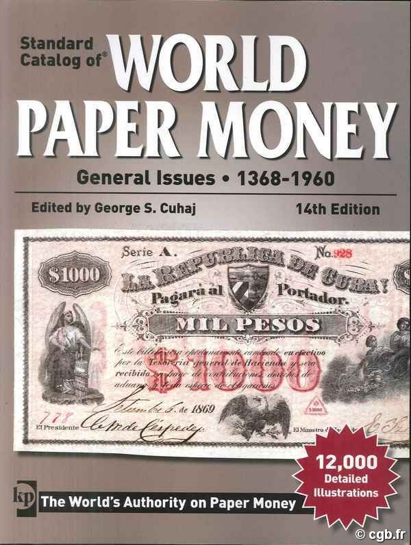 World paper money Vol. II general issues, 1368-1960, 14th edition CUHAJ George S.