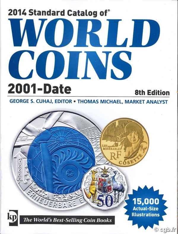 2014 standard catalog of world coins - 2001-date - 8th edition sous la direction de Colin R. BRUCE II, avec Thomas MICHAEL