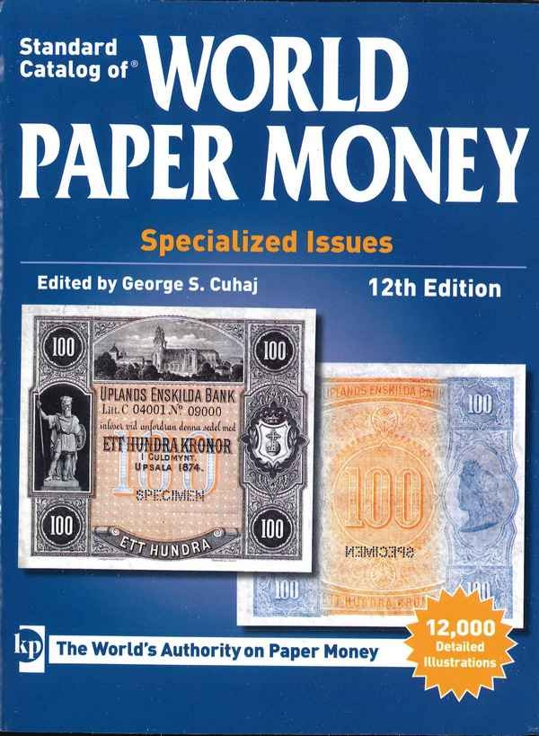 World paper money Vol.I specialized issues, 12th edition CUHAJ George S.