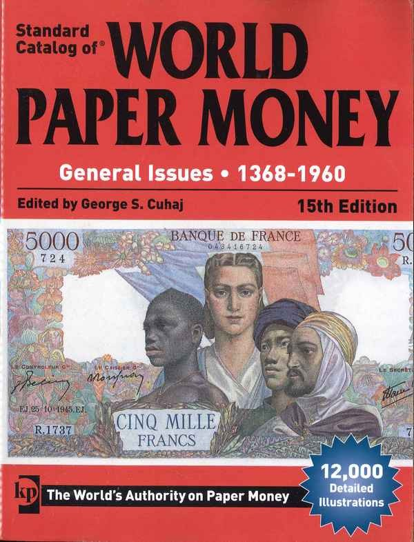 World paper money Vol. II general issues, 1368-1960, 15th edition CUHAJ George S.