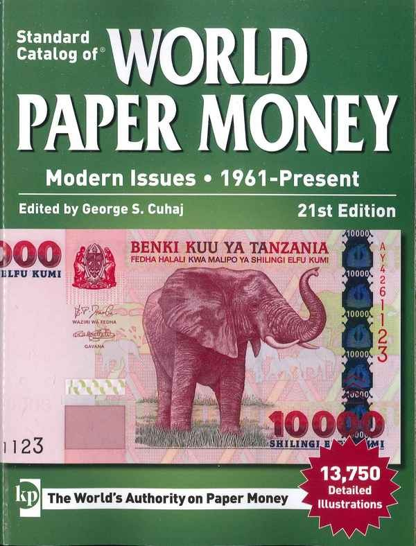 Standard Catalog of World Paper Money - Modern Issues : 1961-Present 21st Edition CUHAJ George S.