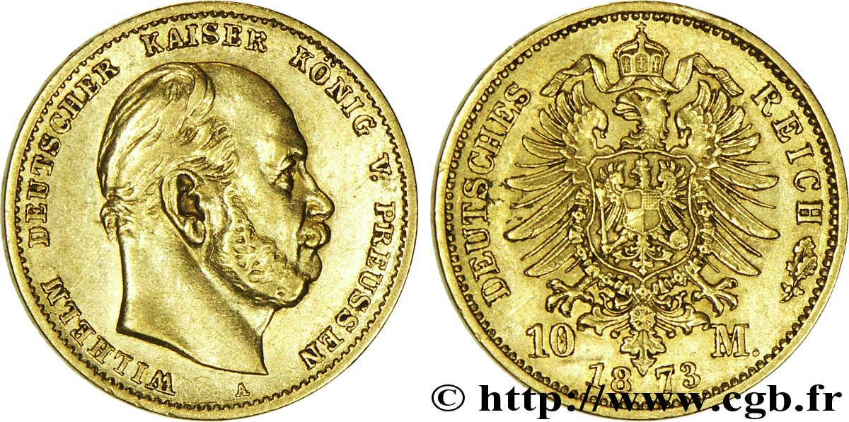 ALLEMAGNE - PRUSSE 10 Mark or Royaume de Prusse, empereur Guillaume / aigle impérial 1873 Berlin SUP