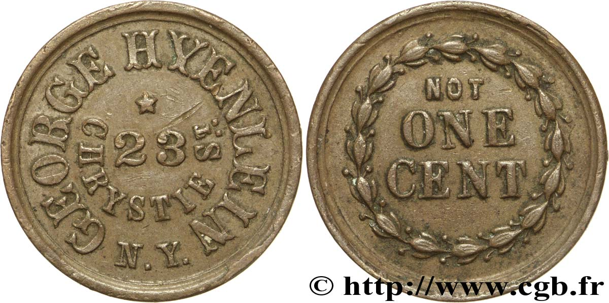 "ÉTATS-UNIS D AMÉRIQUE 1 Cent (1861-1864) ""civil war token"" George Hyenlein 23 Chrystie S.t. N.Y. / mention ""not ONE CENT"" N.D.  SUP"