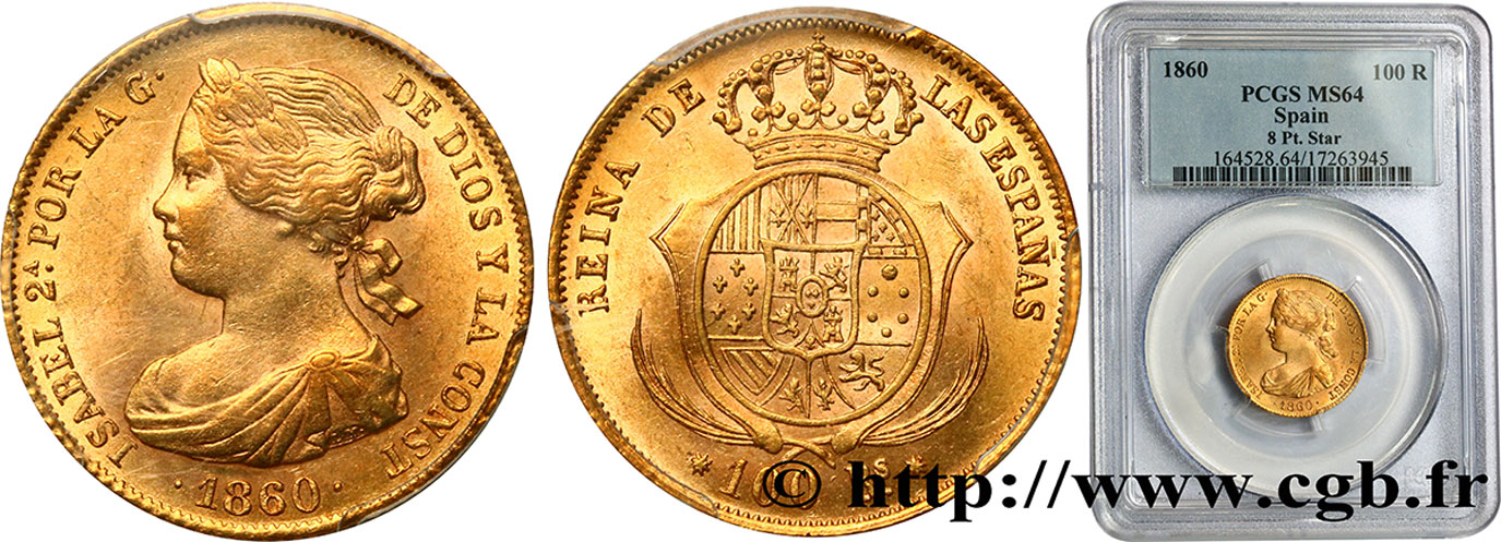 ESPAGNE - ROYAUME D ESPAGNE - ISABELLE II 100 Reales 1860 Barcelone SPL PCGS MS64
