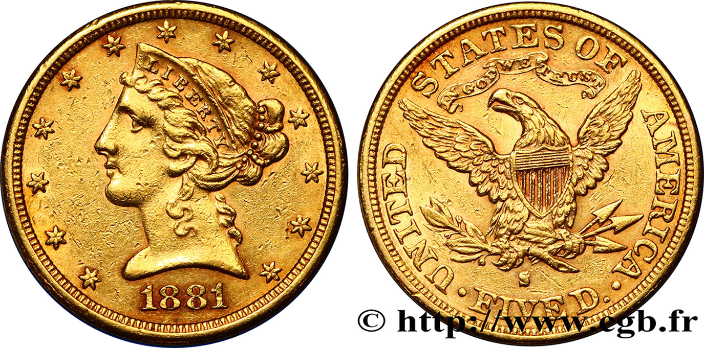 ÉTATS-UNIS D AMÉRIQUE 5 Dollars or  Liberty  1881 San Francisco TTB