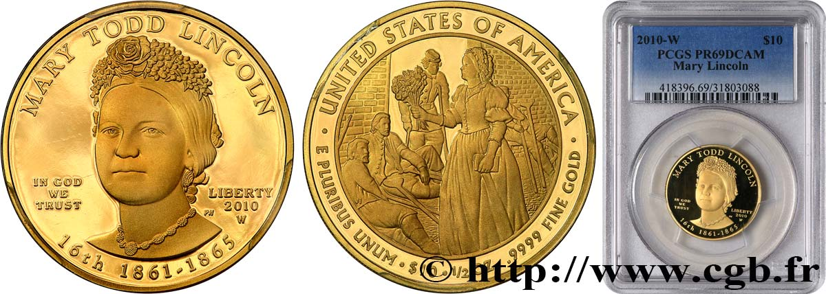 "ÉTATS-UNIS D AMÉRIQUE 10 Dollars ""First Spouse"" Proof Mary Lincoln 2010 West Point FDC69 PCGS"