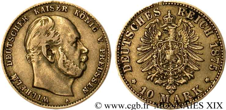 ALLEMAGNE - ROYAUME DE PRUSSE - GUILLAUME Ier 10 marks, 2e type 1875 Berlin TTB  45